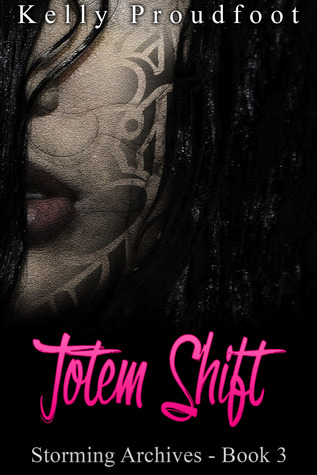 Totem Shift (Storming Archives, #3)