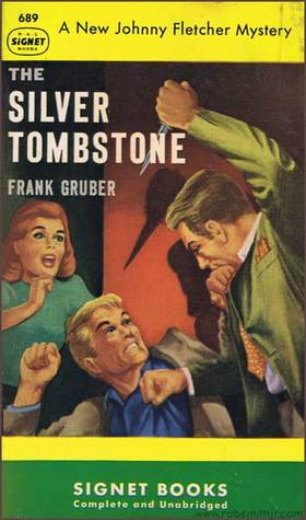 The Silver Tombstone by Frank Gruber