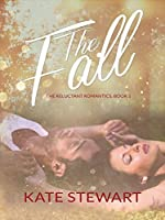 The Fall (The Reluctant Romantics, #1)