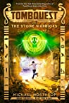 The Stone Warriors (TombQuest, #4)
