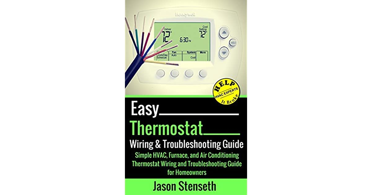 Easy Thermostat Wiring  U0026 Troubleshooting Guide  Simple