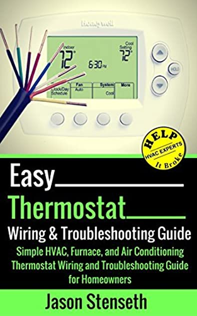 easy thermostat wiring troubleshooting guide simple hvac furnace rh goodreads com Typical HVAC Wiring -Diagram HVAC System Wiring