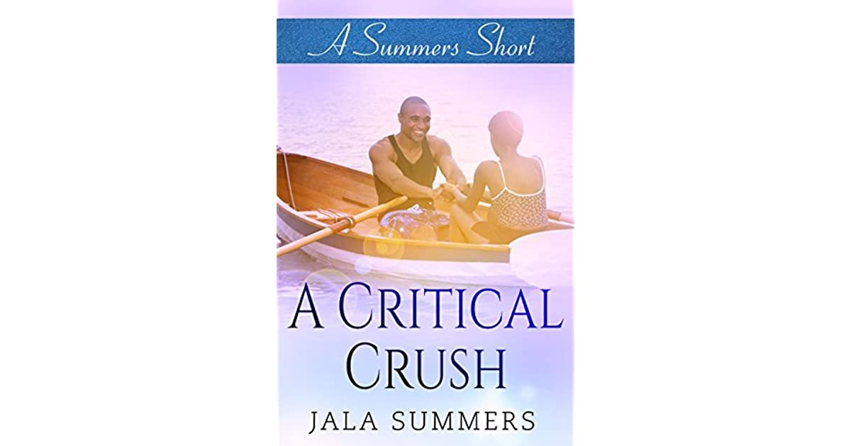 A Critical Crush A Summers Short By Jala Summers