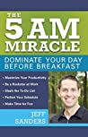 The 5 A.M. Miracle by Jeff  Sanders