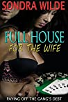 Full House For The Wife: Paying Off The Gang's Debt
