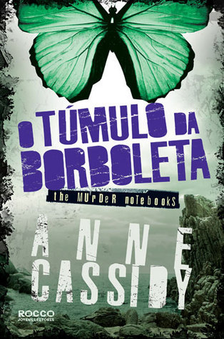 O Túmulo da Borboleta (The Murder Notebooks, #3)