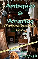 Antiques & Avarice (White Mountains Romantic Mysteries Book 1)