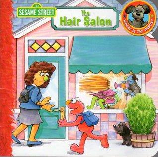 The Hair Salon (Sesame Street) by Sarah Albee