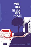 We Can Never Go Home, Vol. 1: What We Do Is Secret