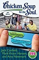 Chicken Soup for the Soul: Just for Pteenagers 101 Stories of Inspiration and Support for Teens