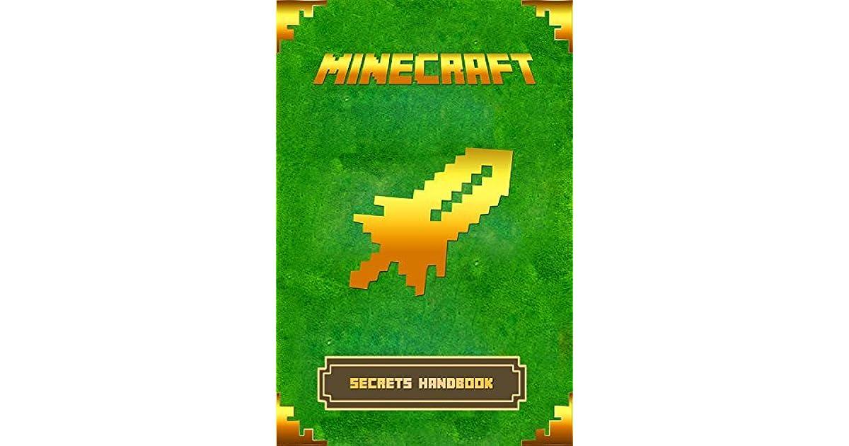 Minecraft: Secrets Handbook: The Ultimate Minecraft Secret Book