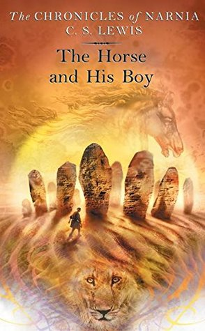 The Horse and His Boy (The Chronicles of Narnia, #3)