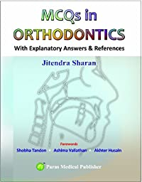 MCQs in Orthodontics (With Explanatory Answers)