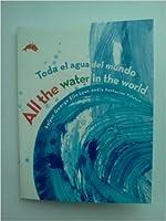 All the water in the world / Toda el agua del mundo