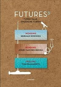 Futures - Turen naar onzekere tijden