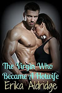 The Virgin that became a Hot Wife