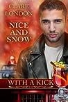Nice and Snow (With A Kick #6)