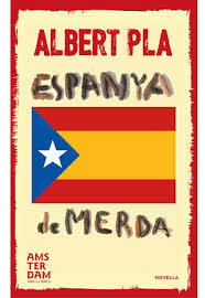 Espanya de merda by Albert Pla i Álvarez