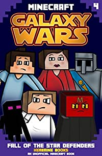 Minecraft Galaxy Wars Book 4: Fall of the Star Defenders (An Unofficial Minecraft Book)