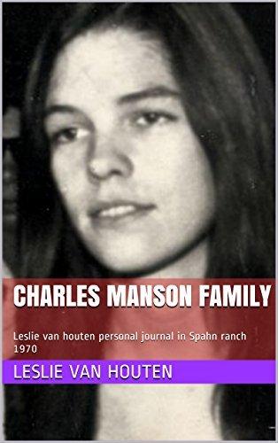 Charles Manson Family: Leslie van houten personal journal in Spahn ranch 1970 Leslie Van houten
