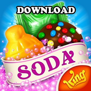 CANDY CRUSH SODA SAGA: HOW TO DOWNLOAD, TIPS, CHEATS, TRICKS & STRATEGIES