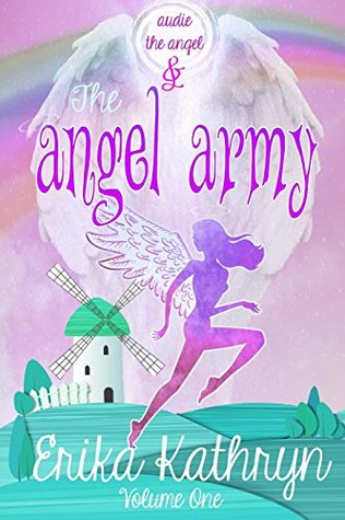 Audie the Angel and the Angel Army (The Angel  Archives, #1)