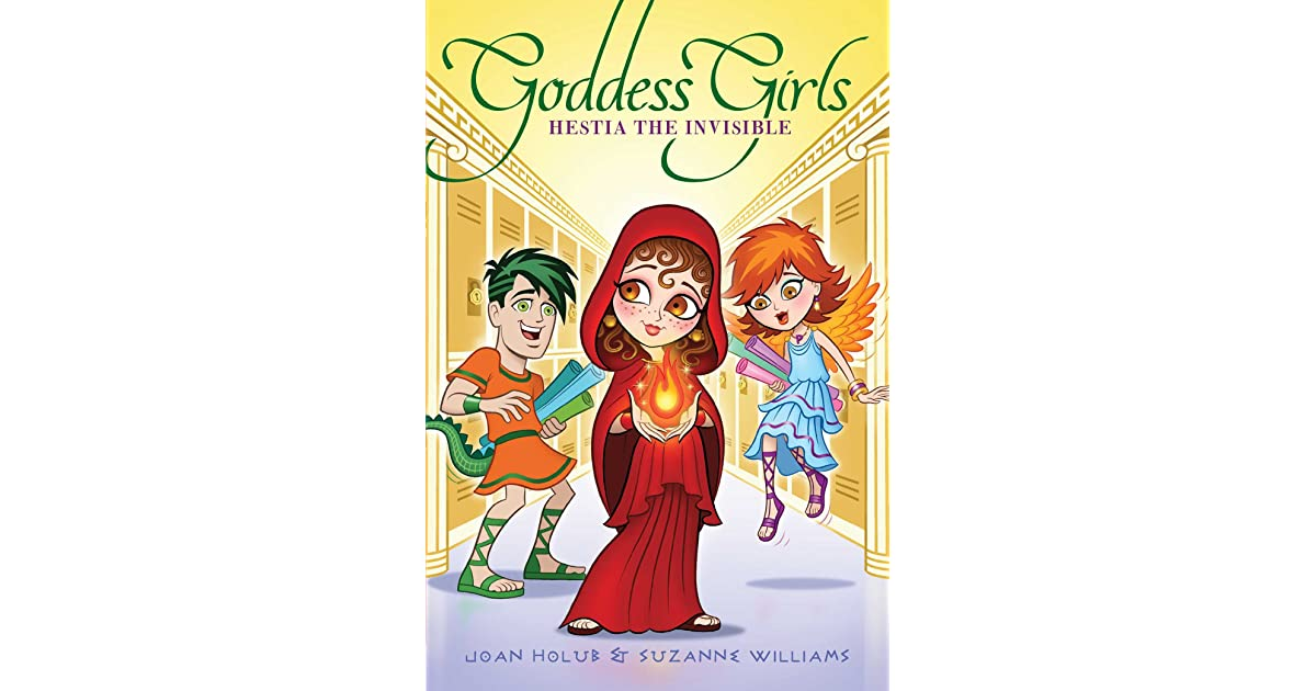 Hestia The Invisible Goddess Girls 18 By Joan Holub