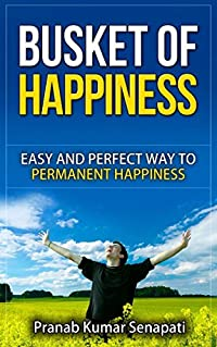 BASKET OF HAPPINESS: EASY AND PERFECT WAY TO PERMANENT HAPPINESS