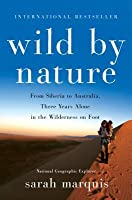 Wild by Nature: One Woman, One Trek, One Thousand Nights