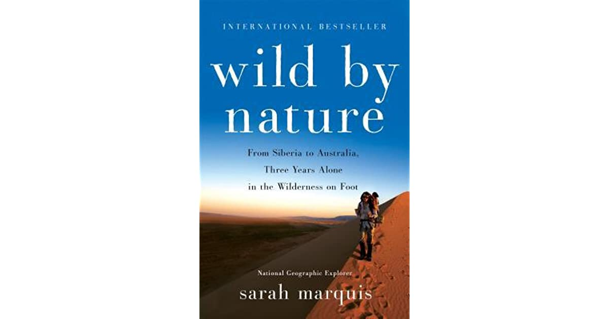 Wild by Nature: One Woman, One Trek, One Thousand Nights by