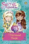 Mermaid Magic (Secret Kingdom, #32)