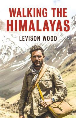 Levison Wood - Walking The Himalayas