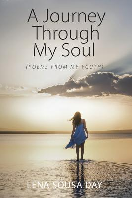 A Journey Through My Soul (Poems from my Youth)