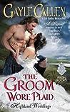 The Groom Wore Plaid (Highland Weddings, #2)