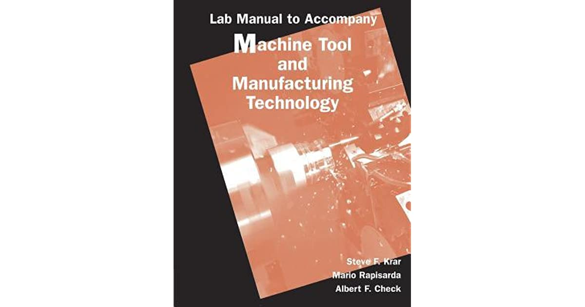 Lab Manual To Accompany Machine Tool And Manufacturing Technology By