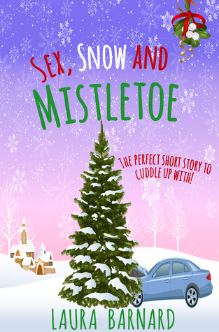 Sex, Snow & Mistletoe (A Short Story)