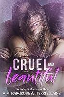 Cruel and Beautiful (Cruel & Beautiful, #1)