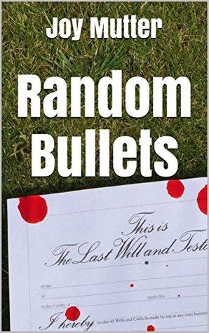 Random Bullets by Joy Mutter