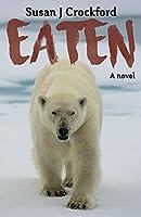Eaten: A novel