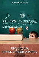 Educação: Livre e Obrigatoria