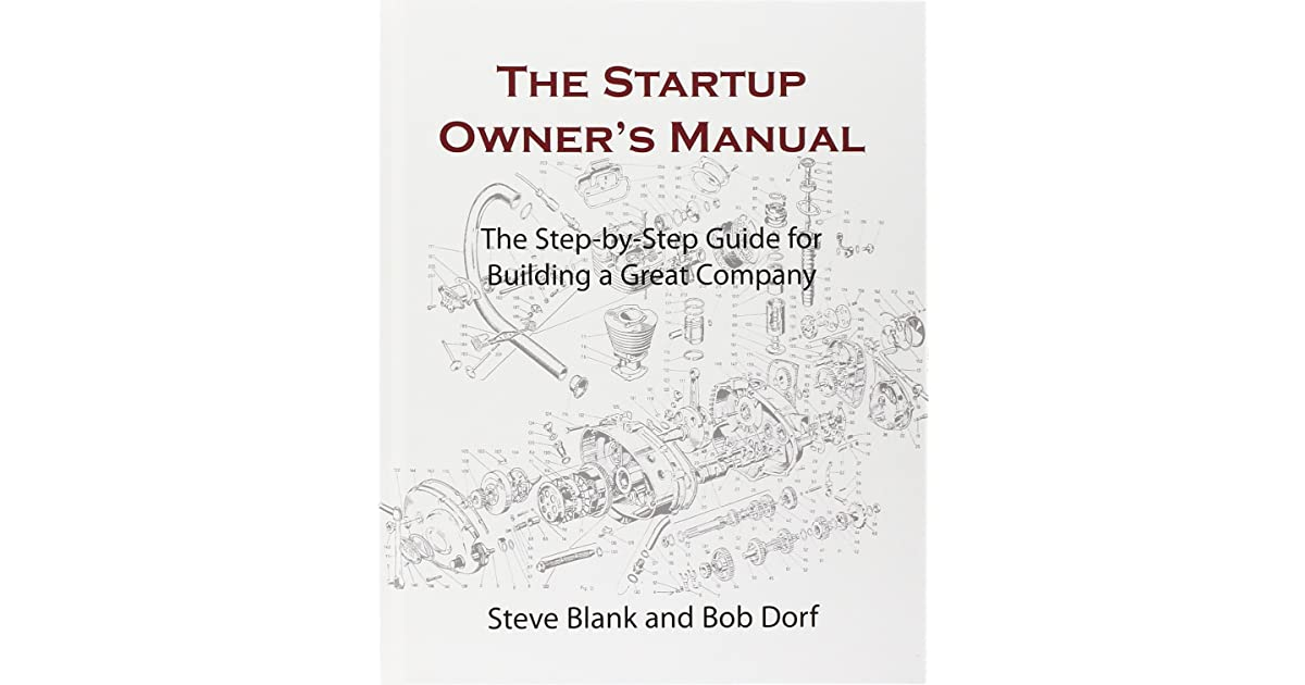 The Startup Owner's Manual: The Step-By-Step Guide for Building a Great Company by Steven Gary Blank