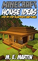 Minecraft House Ideas Step By Step Blueprints And Designs By M E