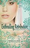 Enthralling Retribution (Empyrean Chronicles, #3)