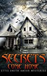 Secrets Come Home (Ettie Smith Amish Mysteries #1)