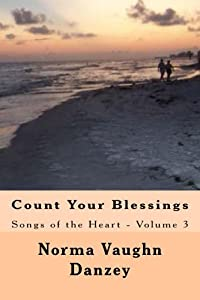 Count Your Blessings: Songs of the Heart - Volume 3
