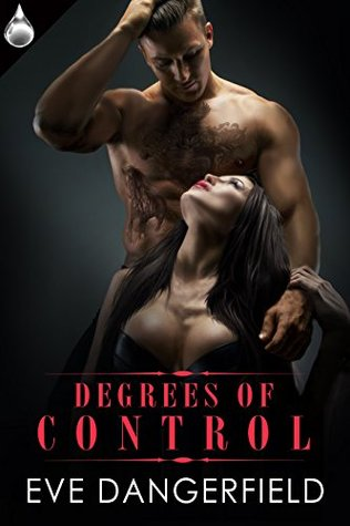 Degrees of Control by Eve Dangerfield