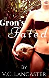 Gron's Fated by V.C. Lancaster
