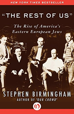 """""""The Rest of Us"""": The Rise of America's Eastern European Jews"""