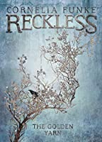 The Golden Yarn (Reckless Book 3)