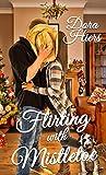 Flirting with Mistletoe (Christmas Holiday Extravaganza)